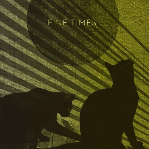 Fine Times - Fine Times (2012)