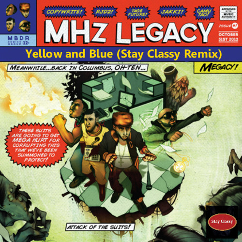 MHz Legacy  feat. Blu - Yellow and Blue (Stay Classy Remix)