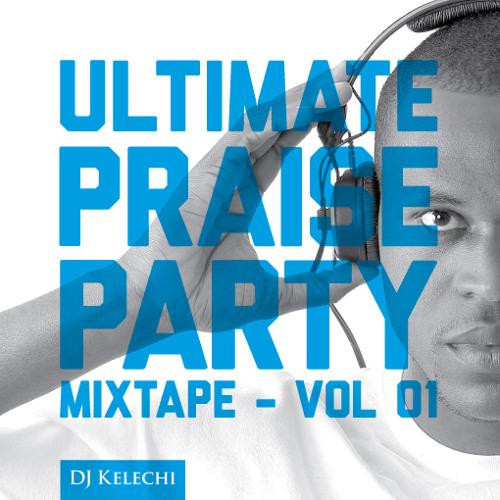 Ultimate Praise Party Mixtape Vol 1