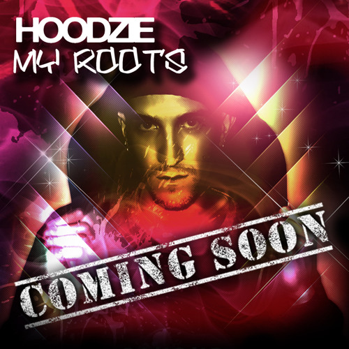 Hoodzie - My Roots (Album Mix)