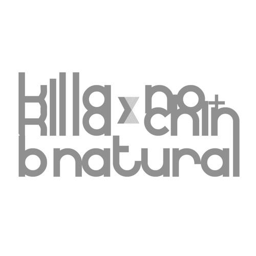 killa killa feat. NO+CHIN - b natural (DJ ASIA Remix) Preview