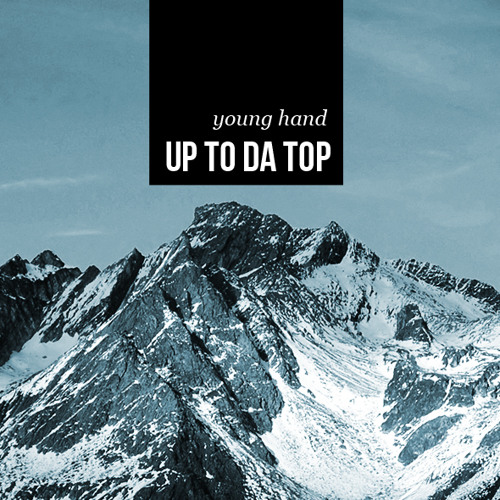Young Hand - Up to da top (Free Download )