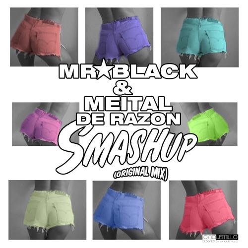 Mr Black and Meital De Razon  - Smash up (Asi Tal Remix)