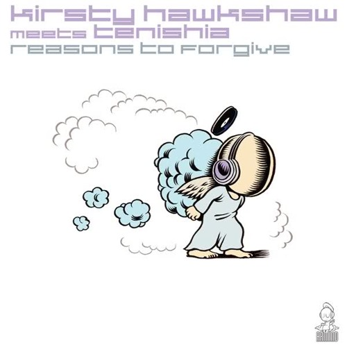 Kirsty Hawkshaw meets Tenishia - Reasons To Forgive (The Blizzard Remix) [Armind]