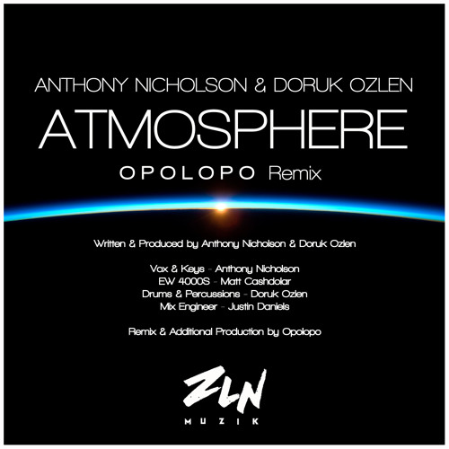 Anthony Nicholson & Doruk Ozlen - Atmosphere (opolopo remix)