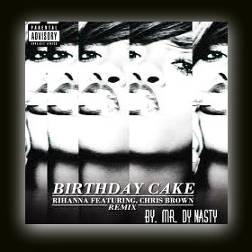 Fantastic Birthday Cake Rihanna Fet Chris Brown Remix By Mr Dy Nasty By Funny Birthday Cards Online Alyptdamsfinfo