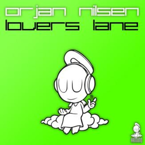 Orjan Nilsen - Lovers Lane (The Blizzard Remix) [Armind]