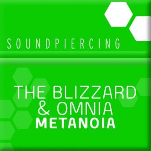 The Blizzard & Omnia - Metanoia (Original Club Mix) [Soundpiercing]