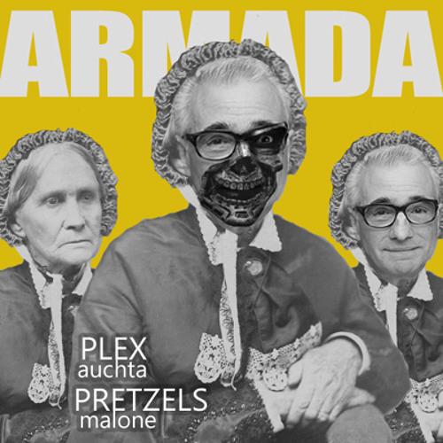 armada (plex auchta + pretzels malone)