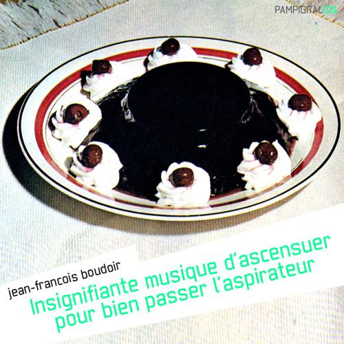 Jean-François Boudoir - Musique d'ascenseur pour bien passer l'aspirateur