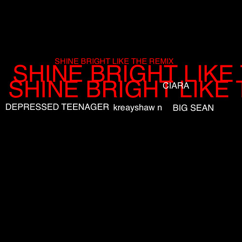 Depressed Teenager - Shine Bright Like The Remix