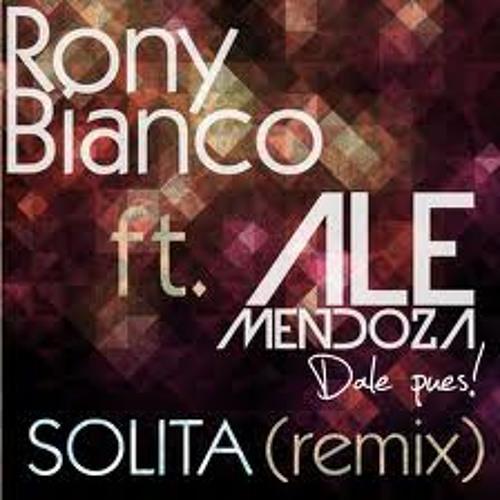 (110) Rony Bianco ft. Ale Mendoza - Solita (Dj Hector Cuzco)('12)(Ver. II)