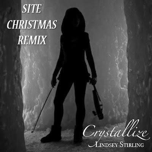 Crystallize (Site Christmas Remix) - Lindsey Stirling