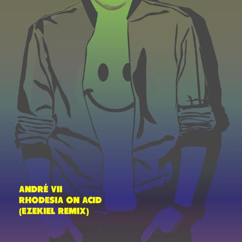 Andre VII - Rhodesia On Acid (Ezekiel's on Trap mix)