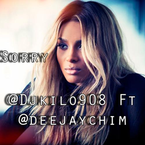 Ciara Sorry @DjKilo908 Ft Dj C-HIM