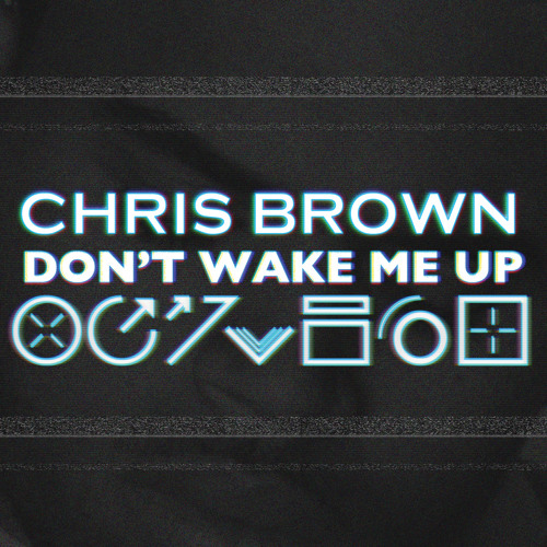 Chris Brown Feat The Perez Brothers - Don't Wake Me Up (DJ Diego Henrique Intro Edit)