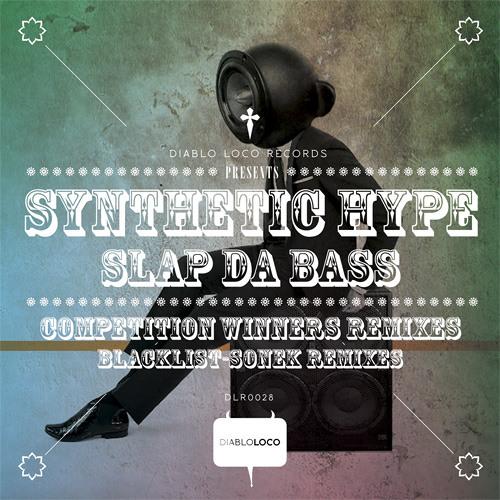 SYNTHETIC HYPE - SLAP DA BASS (SONEK REMIX) [DIABLO LOCO RECORDS] OUT NOW ON BEATPORT