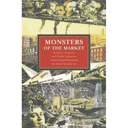 Monsters of the Market: An interview with Professor David McNally