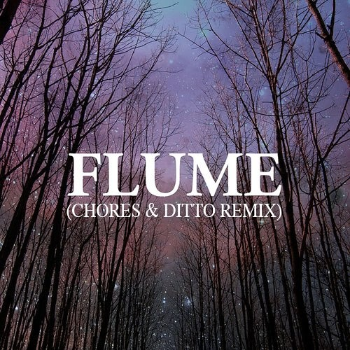Flume - Sleepless (Chores & Ditto Remix)