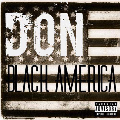 DaRealDonCME -Black America [Prod. By Hannibal King]