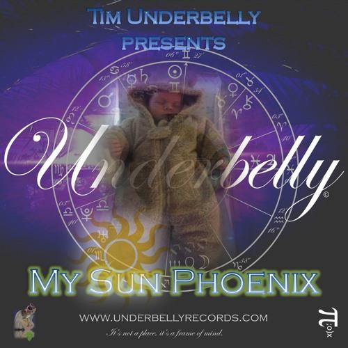Tim Underbelly presents: My Sun Phoenix