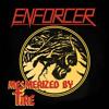 ENFORCER - Mesmerized By Fire
