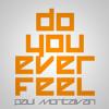 Do you ever feel - Paul Montalvan (Snippet)
