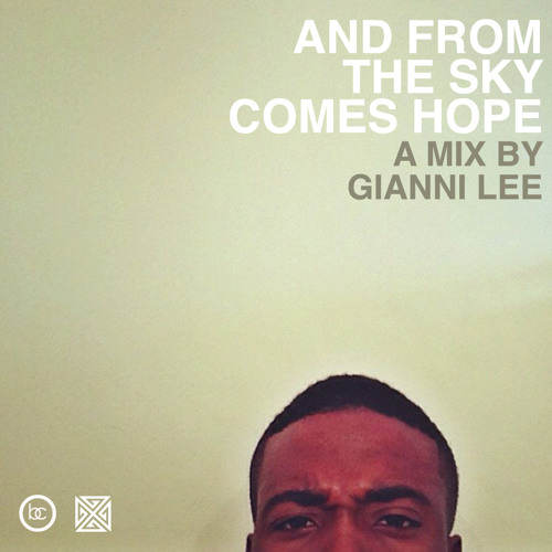FROM THE SKY COMES HOPE - A Mix By @GianniLee