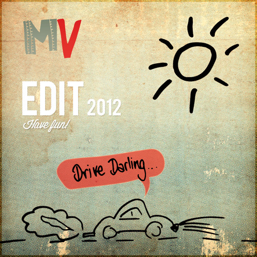 B. - Drive Darling (M. V.'s Lovely Edit)
