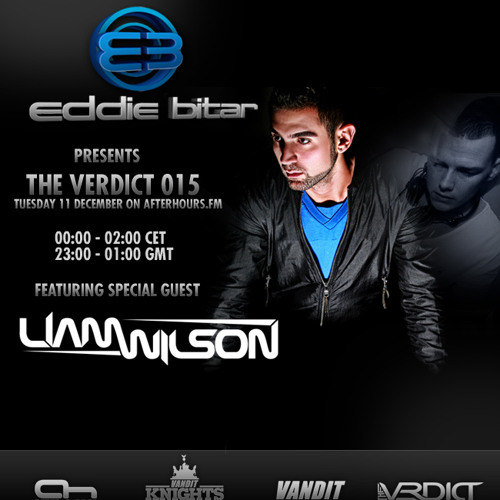 "Eddie Bitar - The Verdict 015 on Afterhours.fm with Guest ""Liam Wilson"""