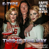 E-Type - This Is The Way [Raffe Bergwall Rework]