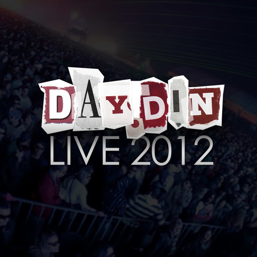 Day.Din LIVE 2012 *Free Download*