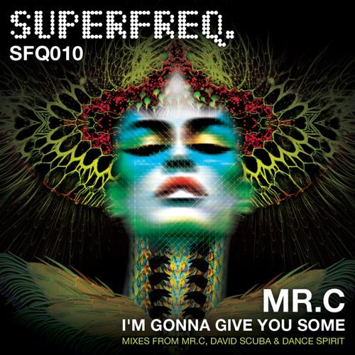 SFQ010: Mr.C - I'm Gonna Give You Some (David Scuba Remix)