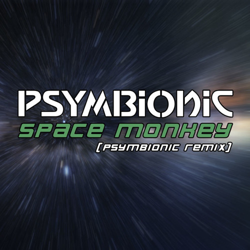 Psymbionic - Space Monkey (Psymbionic Remix) [FREE DL!]