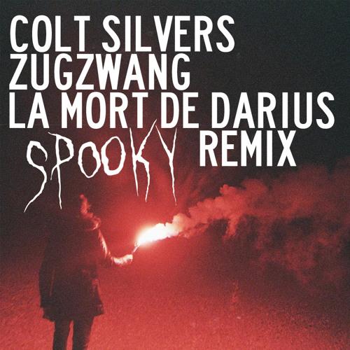 Colt Silvers - Zugzwang ( La Mort De Darius Spooky Remix )
