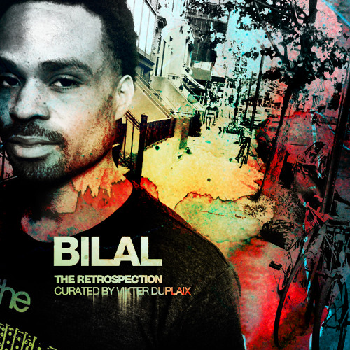 Bilal - The Retrospection Curated by Vikter Duplaix (MIXTAPE)
