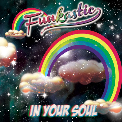 Funkastic - In Your Soul