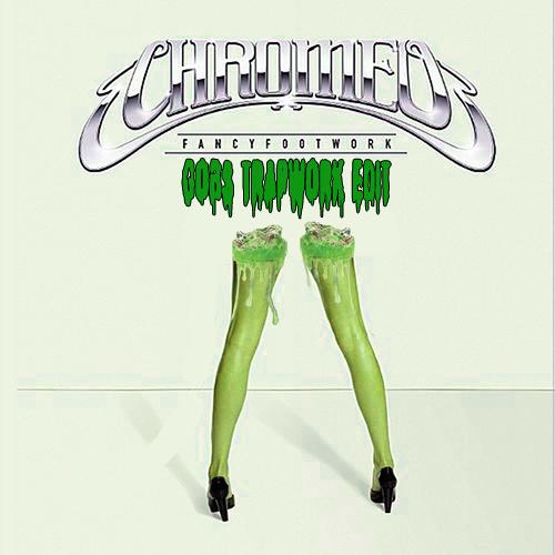 Chromeo x Crookers - Fancy Footwork (GOBS TRAPWORK EDIT)