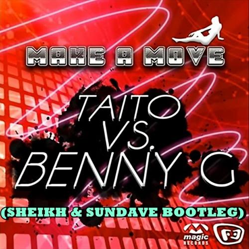 TAITO vs Benny G - Make a Move (Sheikh & Sundave Bootleg)