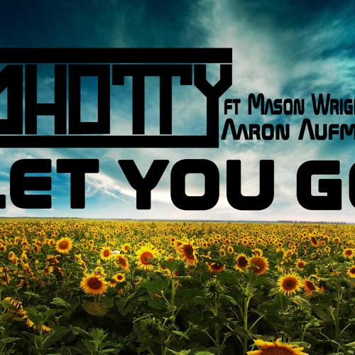 Let You Go ft Mason & Aaron Aufmann