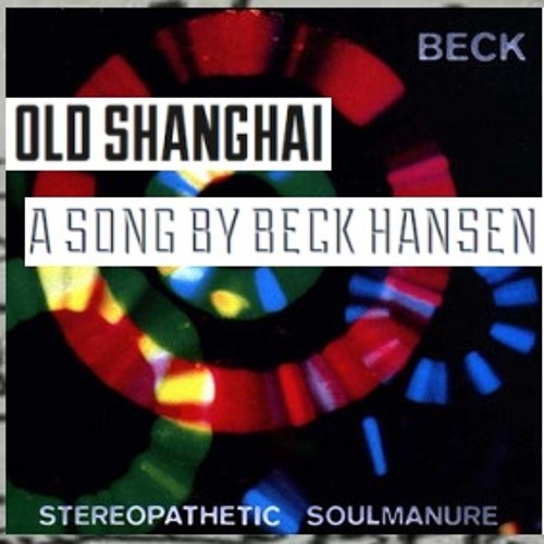 Old Shanghai in the key of Stereopathetic Soulmanure