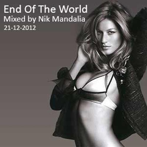 Nik Mandalia End Of The World Mix 21-12-12