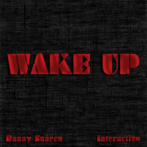 Danay Suárez_Wake Up ft Interactivo