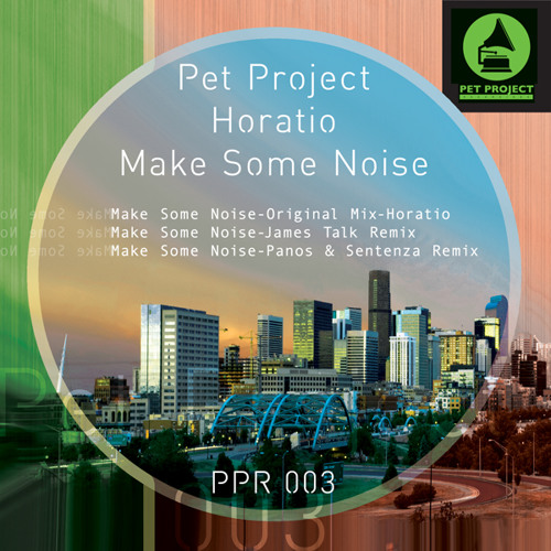 Horatio - Make Some Noise (Panos & Sentenza Remix)