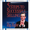 5 Steps to Successful Selling Audio Clip by Zig Ziglar