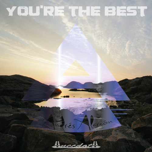 Andres Alarcon - You're the Best (OUT NOW)