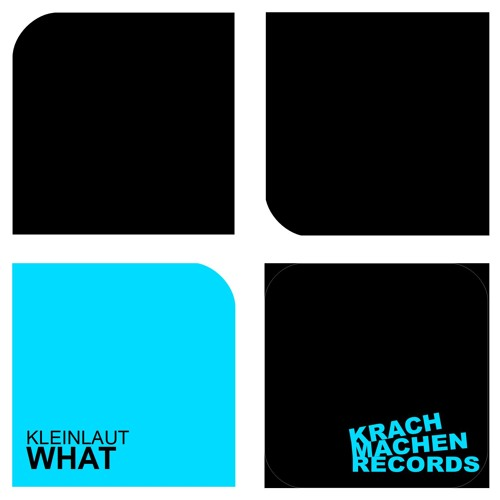 Kleinlaut - What (Larry J Remix)