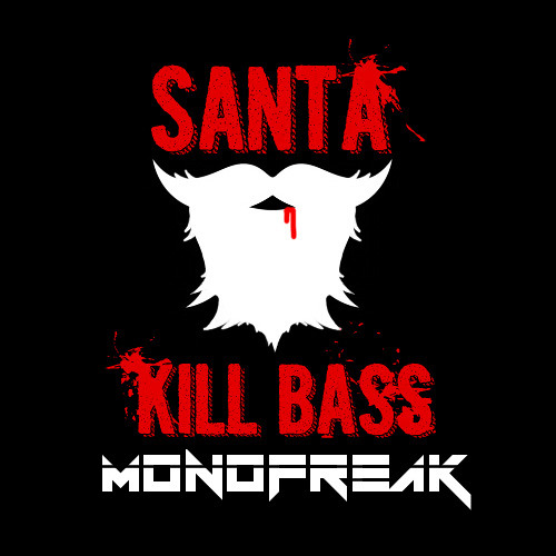 Monofreak - Santa Kill Bass