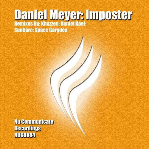 Daniel Meyer - Imposter (Khazzen Remix) [ NU Communicate Recordings  ]