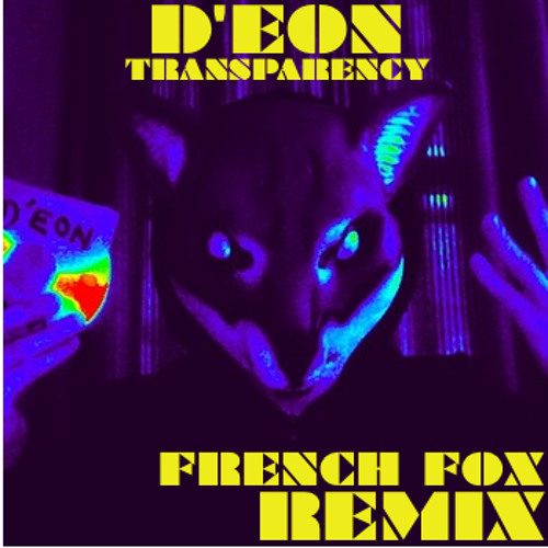 D'Eon - Transparency (French Fox Imagination Remix)